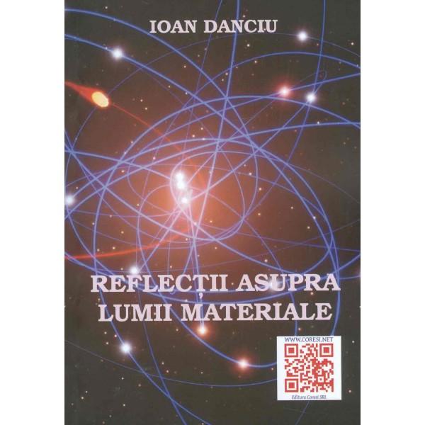 Reflectii asupra lumii materiale
