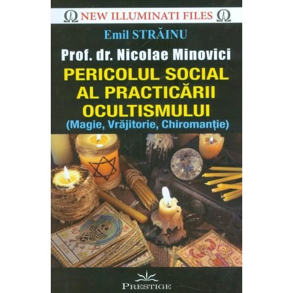 Pericolul social al practicarii ocultismului (Magie, vrajitorie, chiromantie)