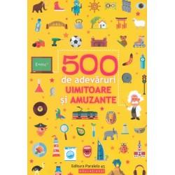 500 de adevaruri uimitoare...