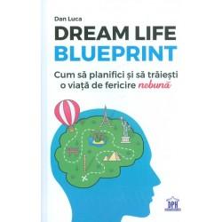 Dream Life Blueprint. Cum...