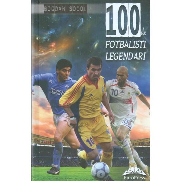 100 de fotbalisti legendari