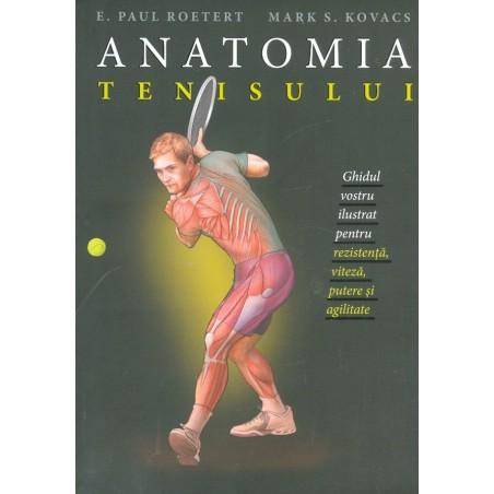 Anatomia tenisului. Ghidul...