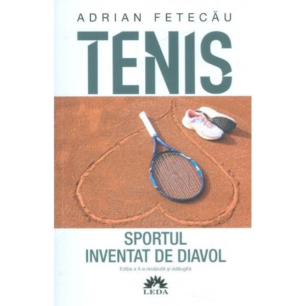 Tenis. Sportul inventat de diavol