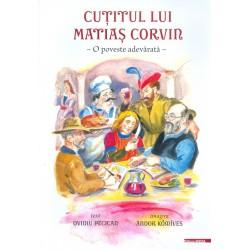 Cutitul lui Matias Corvin - O poveste adevarata