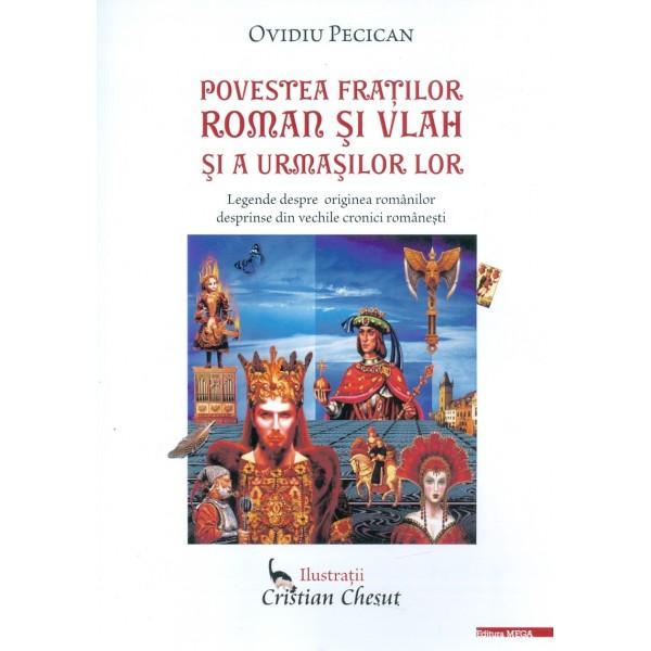 Povestea fratilor Roman si Vlah si a urmasilor lor