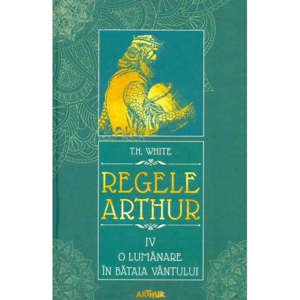 Regele Arthur, vol. O lumanare in bataia vantului
