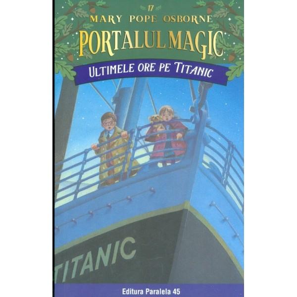 Portalul magic, vol. XVII - ULtimile ore pe Titanic