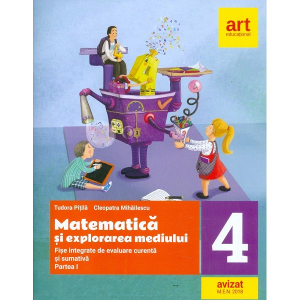 Matematica si explorarea mediului, clasa a IV-a, partea I. Fise integrate de evaluare curenta si sumativa