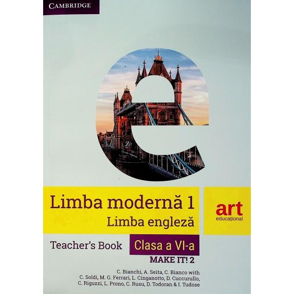 Limba moderna 1. Limba engleza, clasa a VI-a. Teachers Book