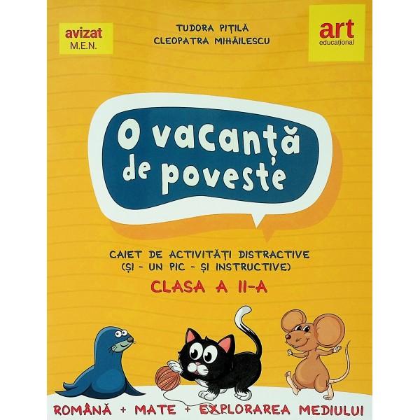 O vacanta de poveste - Caiet de activitati distractive (si-un pic-si instructive), clasa a II-a
