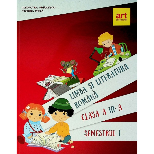 Limba si literatura romana, clasa a III-a, semestrul I