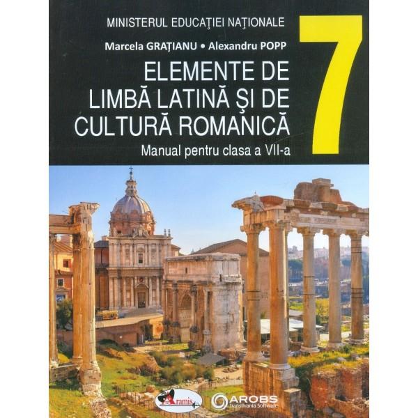 Elemente de limba latina si de cultura romanica, clasa a VII-a