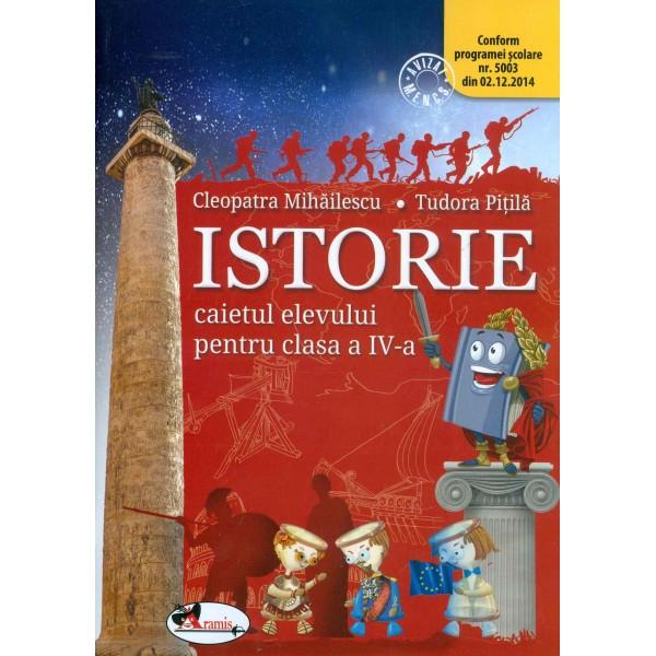 Istorie. Caietul elevului, clasa a IV