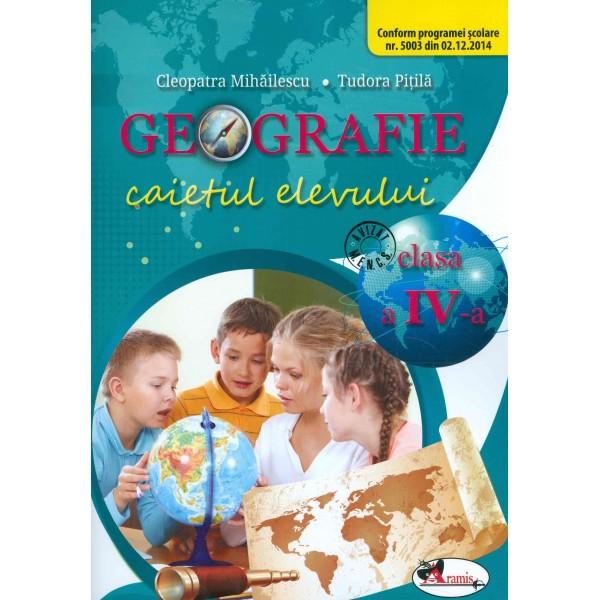Geografie. Caietul elevului, clasa a IV-a