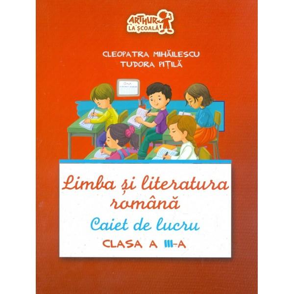 Limba si literatura romana, clasa a III-a - Caiet de lucru