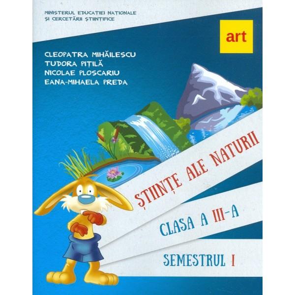 Stiinte ale naturii, clasa a III, semestrul I cu CD