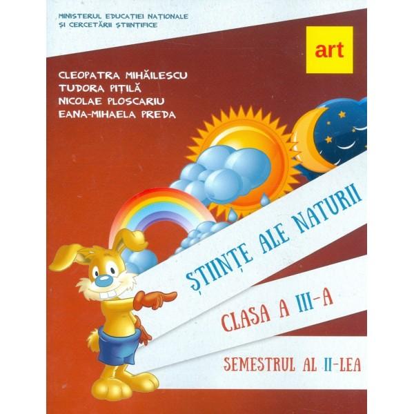 Stiinte ale naturii, clasa a III-a, semestrul al II-lea cu CD