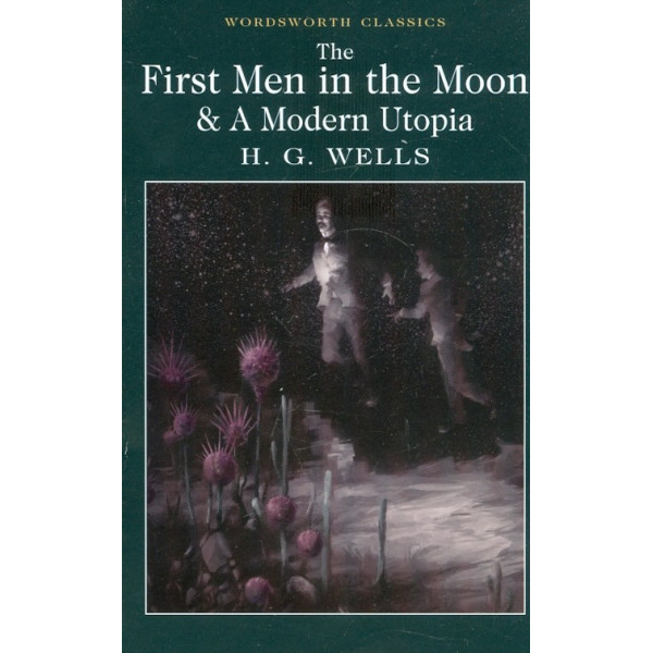 The First in the Moon & A Modern Utopia