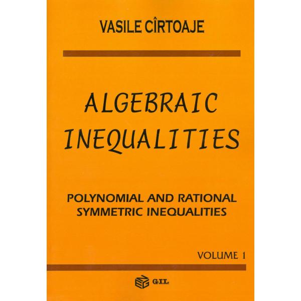 Algebraic Inequalities, vol. I - Polynomial and Rational Symmetric Inequalities