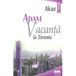 Adam. Vacanta la Toronto