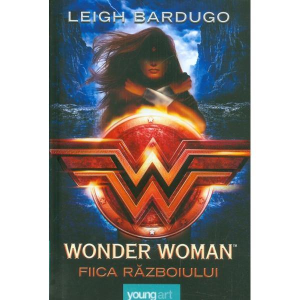 Wonder Woman. Fiica razboiului