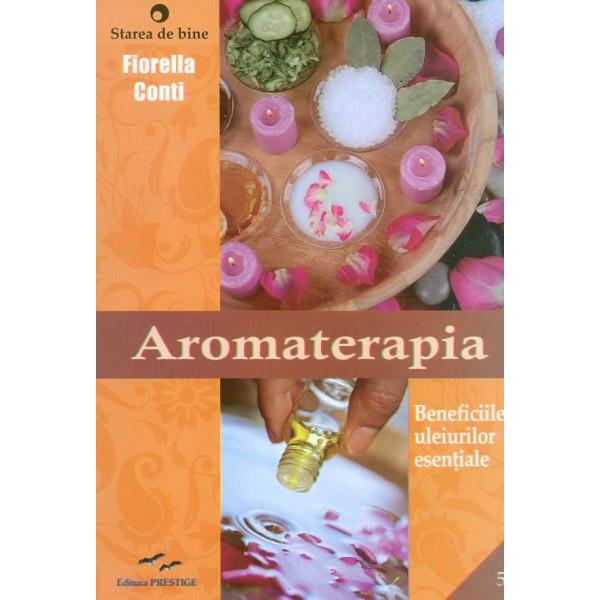 Aromaterapia. Beneficiile uleiurilor esentiale