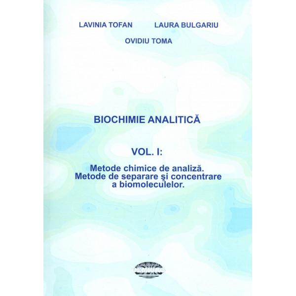 Biochimie analitica, vol. I - Metode chimice de analiza. Metode de separare si concentrare a biomoleculelor