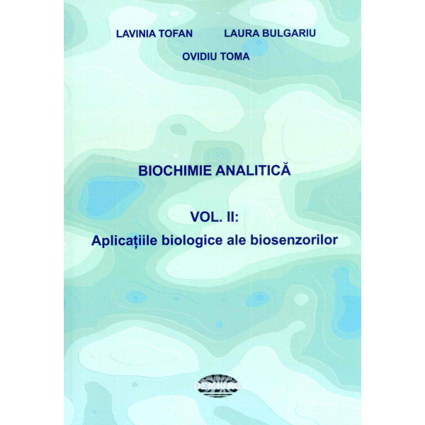 Biochimie analitica, vol. II - Aplicatiile biologice ale biosenzorilor