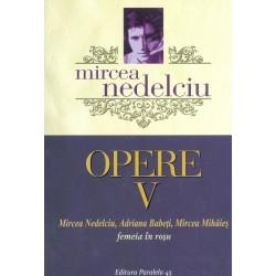 Opere, vol. V - Mircea...