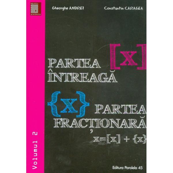 Partea intreaga (X). Partea fractionara (X), vol. II
