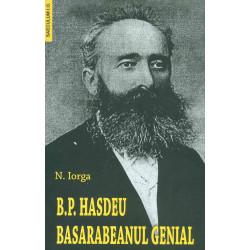 B. P. Hasdeu - Basarabeanul genial