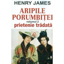 Aripile porumbitei, vol. II...