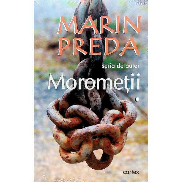Morometii, vol. I-II