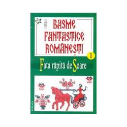 Basme fantastice romanesti, vol. I-II-III