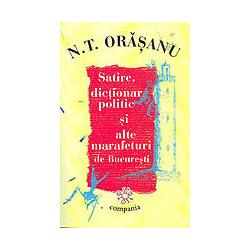 Satire, dictionar politic si alte marafeturi de Bucuresti