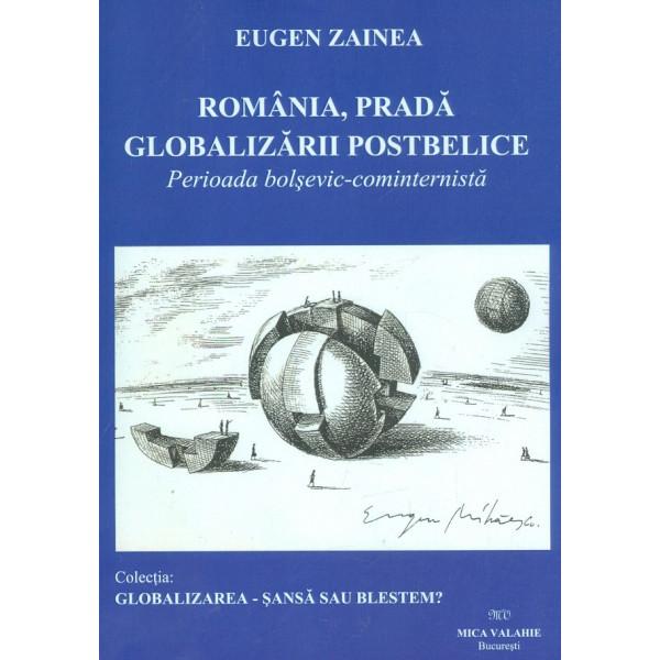 Romania, prada globalizarii postbelice. Perioada bolsevic-cominternista