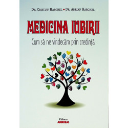 Medicina iubirii. Cum sa ne...