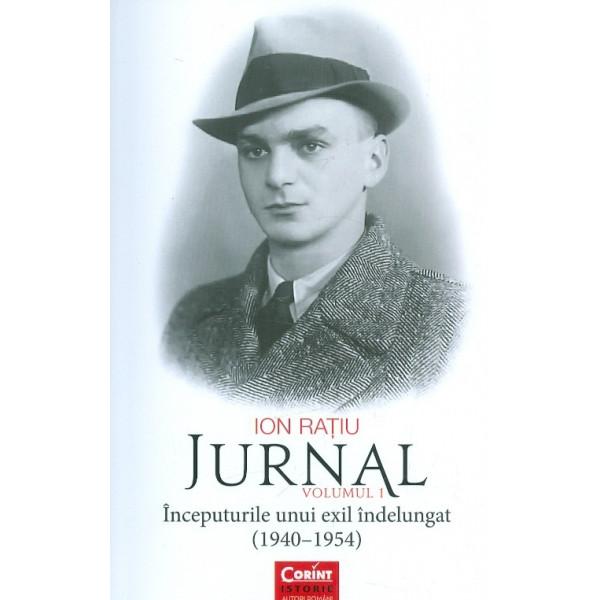 Jurnal, vol. I - Inceputurile unui exil indelungat (1940-1954)