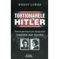 Tortionarele lui Hitler....