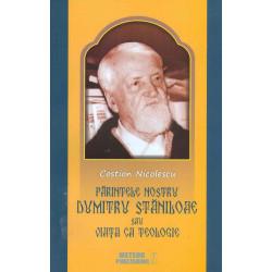 Parintele nostru Dumitru Staniloae sau viata ca teologie