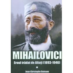 Mihailovici - Eroul tradat...