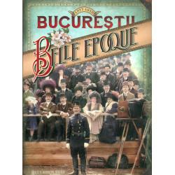 Bucurestii - Belle Epoque