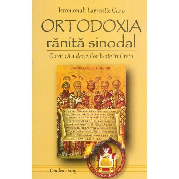 Ortodoxia ranita sinodal. O critica a deciziilor luate in Creta