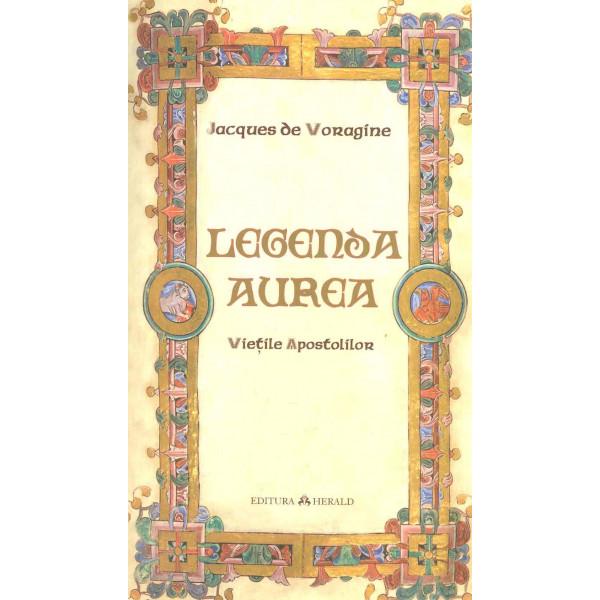 Legenda Aurea. Vietile apostolilor