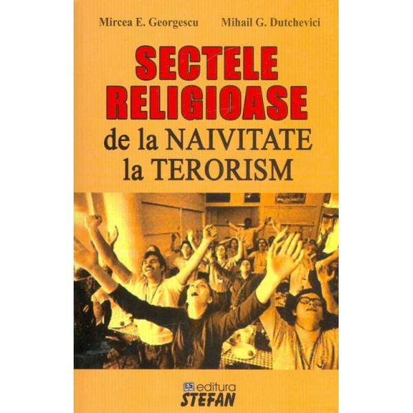 Sectele religioase de la naivitate la terorism