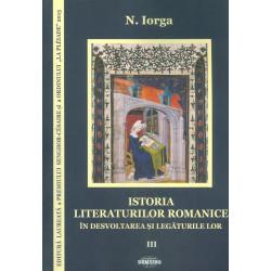 Istoria literaturilor romanice in dezvoltarea si legaturile lor, vol. III