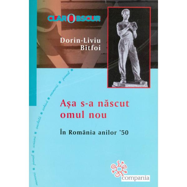 Asa s-a nascut omul nou, in Romania anilor 50
