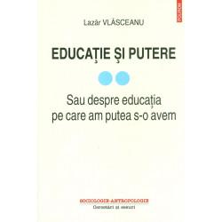 Educatie si putere, vol. II...