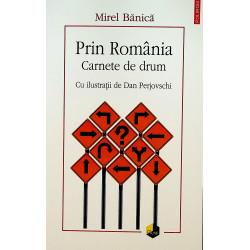 Prin Romania. Carnete de drum