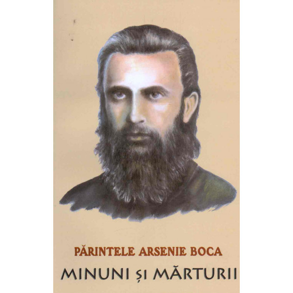 Parintele Arsenie Boca - Minuni si marturii
